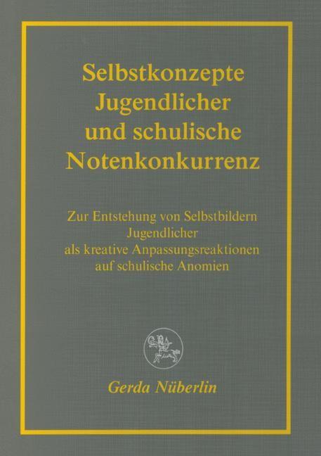 Abbildung von Nüberlin | Selbstkonzepte Jugendlicher und schulische Notenkonkurrenz | 2002 | 2002