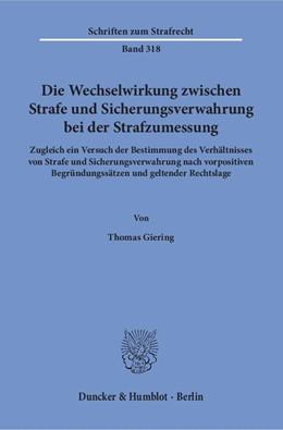 Abbildung von Giering | Die Wechselwirkung zwischen Strafe und Sicherungsverwahrung bei der Strafzumessung. | 1. Auflage | 2018 | Zugleich ein Versuch der Besti...