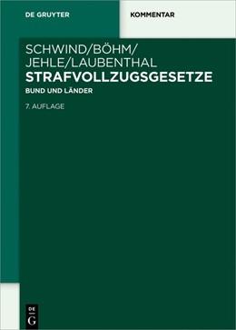 Abbildung von Schwind / Böhm / Jehle / Laubenthal | Strafvollzugsgesetze | 7., neu bearbeitete und erweiterte Auflage | 2020 | Bund und Länder