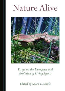 Abbildung von Scarfe | Nature Alive | 2018 | Essays on the Emergence and Ev...