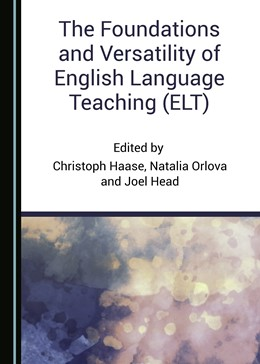 Abbildung von Haase / Orlova | The Foundations and Versatility of English Language Teaching (ELT) | 1. Auflage | 2018 | beck-shop.de