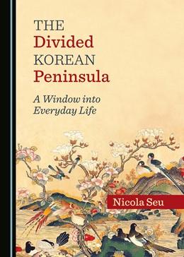 Abbildung von Seu | The Divided Korean Peninsula | 1. Auflage | 2018 | beck-shop.de