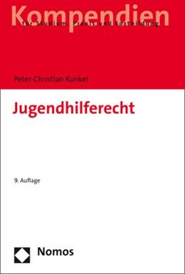 Abbildung von Kunkel   Jugendhilferecht   9. völlig neu bearbeitete Auflage   2018   Systematische Darstellung für ...