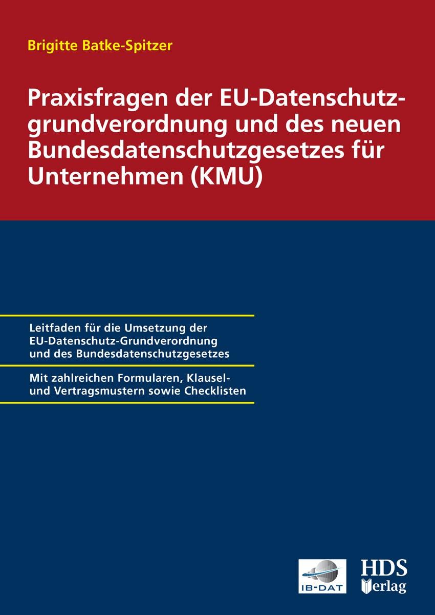 Praxisfragen der EU-Datenschutzgrundverordnung und des neuen Bundesdatenschutzgesetzes für Unternehmen (KMU) | Dauber, 2018 | Buch (Cover)