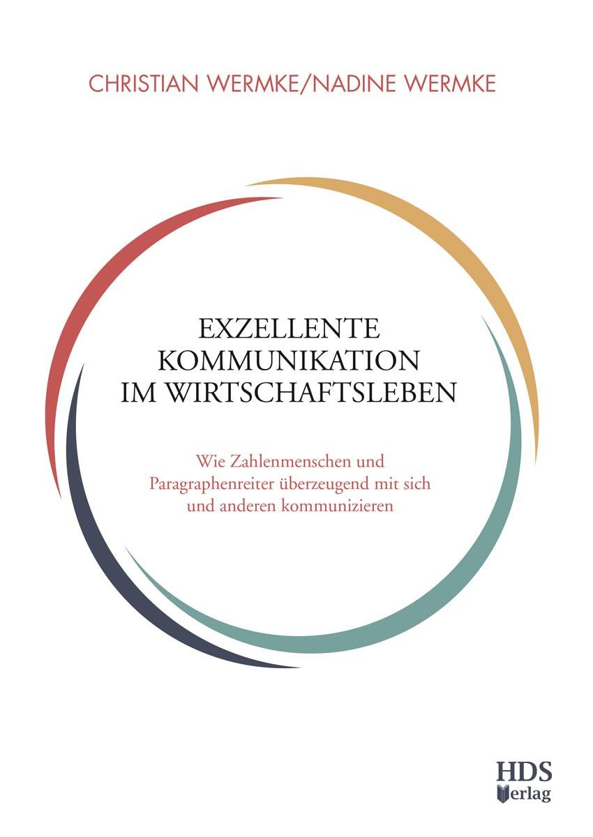 Exzellente Kommunikation im Wirtschaftsleben | Wermke (Hrsg.), 2018 | Buch (Cover)