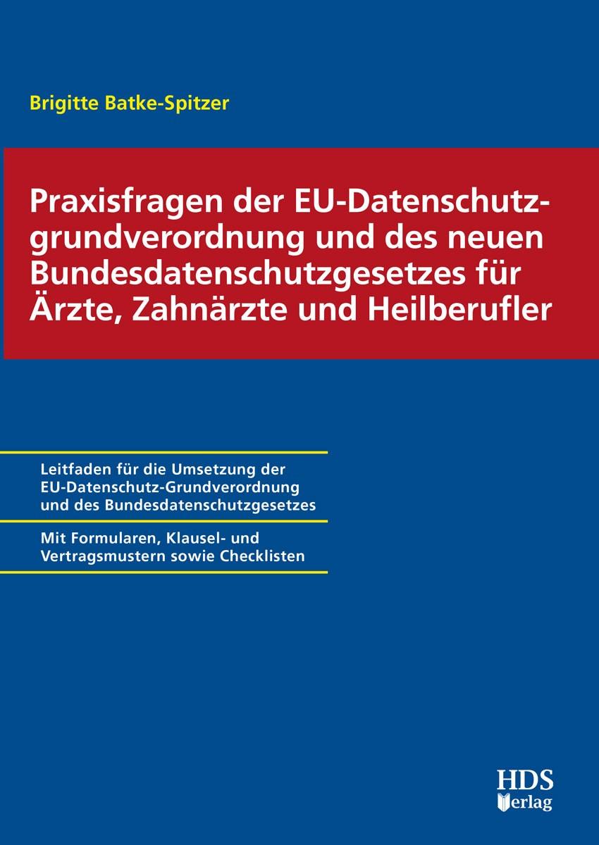Praxisfragen der EU-Datenschutz-Grundverordnung und des neuen Bundesdatenschutzgesetzes für Ärzte, Zahnärzte und Heilberufler | Dauber, 2018 | Buch (Cover)