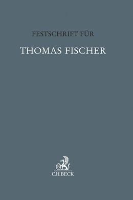 Abbildung von Festschrift für Thomas Fischer | 1. Auflage | 2018 | beck-shop.de