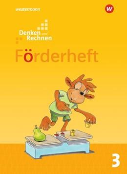Abbildung von Denken und Rechnen 3. Förderheft. Allgemeine Ausgabe | 1. Auflage | 2018 | beck-shop.de