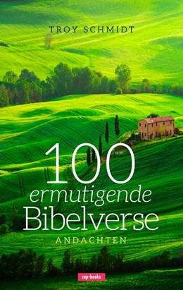 Abbildung von Schmidt | 100 ermutigende Bibelverse - Andachten | 2018