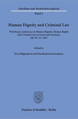 Abbildung von Hilgendorf / Kremnitzer | Human Dignity and Criminal Law. | 1. Auflage | 2018 | beck-shop.de