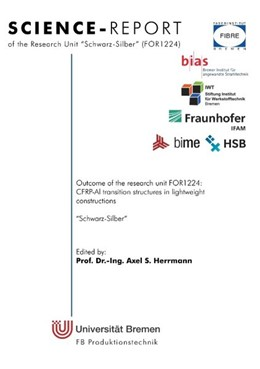 Abbildung von Herrmann | Outcome of the research unit FOR1224: CFRP-Al transition structures in lightweight constructions | 2018