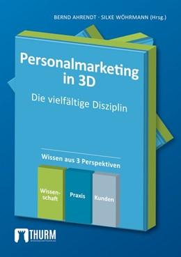 Abbildung von Ahrendt / Wöhrnann   Personalmarketing in 3D   2018   Die vielfältige Disziplin