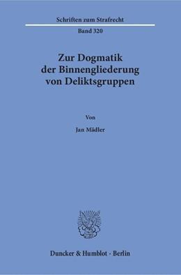 Abbildung von Mädler | Zur Dogmatik der Binnengliederung von Deliktsgruppen. | 1. Auflage | 2018 | beck-shop.de