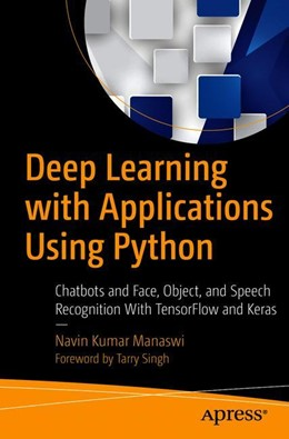 Abbildung von Manaswi | Deep Learning with Applications Using Python | 2018 | Chatbots and Face, Object, and...