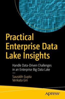 Abbildung von Gupta / Giri | Practical Enterprise Data Lake Insights | 1. Auflage | 2018 | beck-shop.de