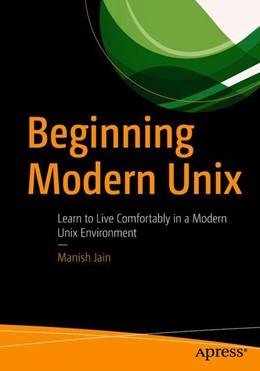 Abbildung von Jain | Beginning Modern Unix | 1. Auflage | 2018 | beck-shop.de