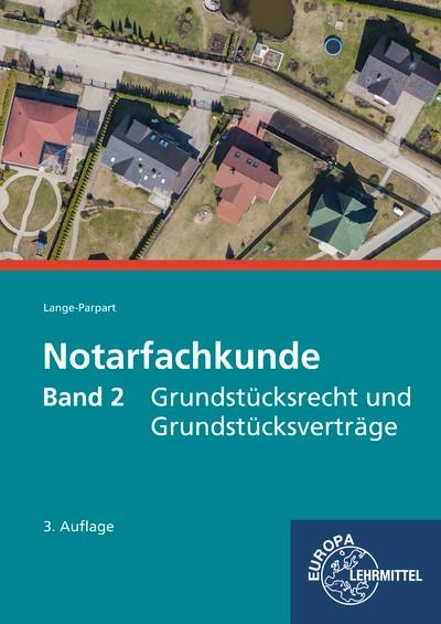 Notarfachkunde, Band 2 - Grundstücksrecht und Grundstücksverträge   Lange-Parpart   3. Auflage, 2018   Buch (Cover)