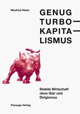 Abbildung von Hieke | Genug Turbokapitalismus | 2017 | Stabile Wirtschaft ohne Gier u...