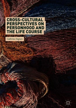 Abbildung von Degnen | Cross-Cultural Perspectives on Personhood and the Life Course | 1. Auflage | 2018 | beck-shop.de