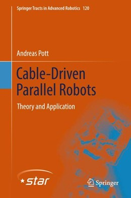 Abbildung von Pott | Cable-driven Parallel Robots | 2018 | Theory and Application