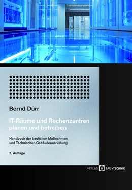 Abbildung von Dürr | IT-Räume und Rechenzentren planen und betreiben | 2. Auflage | 2018 | beck-shop.de
