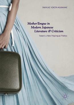 Abbildung von Yokota-Murakami | Mother-Tongue in Modern Japanese Literature and Criticism | 2018 | Toward a New Polylingual Poeti...