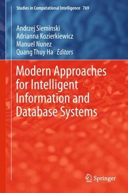 Abbildung von Sieminski / Kozierkiewicz | Modern Approaches for Intelligent Information and Database Systems | 1. Auflage | 2018 | beck-shop.de