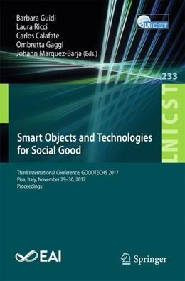 Abbildung von Guidi / Ricci | Smart Objects and Technologies for Social Good | 1. Auflage | 2018 | beck-shop.de
