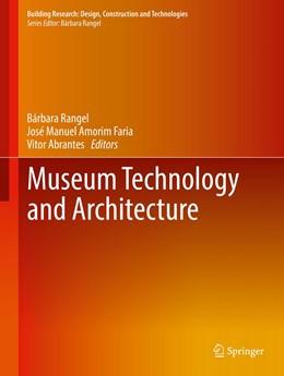 Abbildung von Abrantes / Rangel / Amorim Faria | Museum Technology and Architecture | 2019