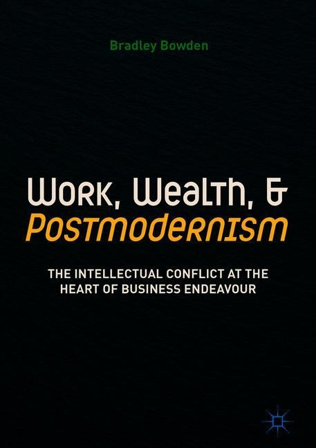 Work, Wealth, and Postmodernism | Bowden, 2018 | Buch (Cover)