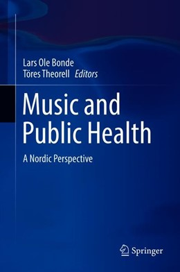 Abbildung von Bonde / Theorell | Music and Public Health | 2018 | A Nordic Perspective