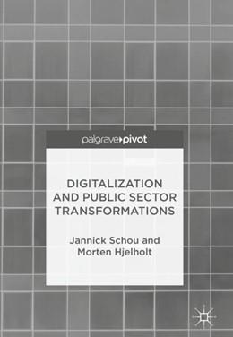 Abbildung von Schou / Hjelholt | Digitalization and Public Sector Transformations | 2018