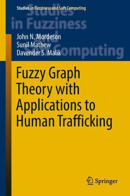 Fuzzy Graph Theory with Applications to Human Trafficking | Mordeson / Mathew / Malik, 2018 | Buch (Cover)