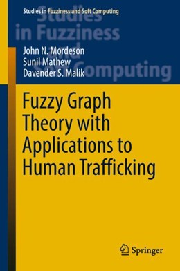 Abbildung von Malik / Mathew / Mordeson | Fuzzy Graph Theory with Applications to Human Trafficking | 1st ed. 2018 | 2018