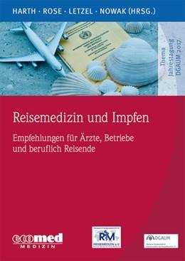Abbildung von Harth / Rose   Reisemedizin und Impfen   1. Auflage   2018   beck-shop.de