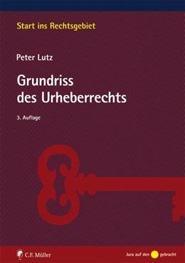 Abbildung von Lutz   Grundriss des Urheberrechts   3. Auflage   2018   beck-shop.de