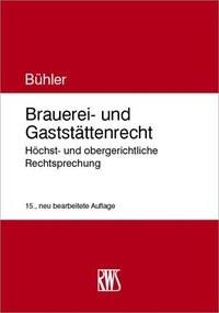 Brauerei- und Gaststättenrecht | Bühler | 15., neu bearbeitete Auflage, 2018 | Buch (Cover)