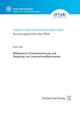 Abbildung von Abt | Bildbasierte Charakterisierung und Regelung von Laserschweißprozessen | 1. Auflage | 2018 | beck-shop.de