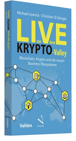 Abbildung von Lewrick / Di Giorgio | Live aus dem Krypto-Valley | 2018 | Blockchain, Krypto und die neu...