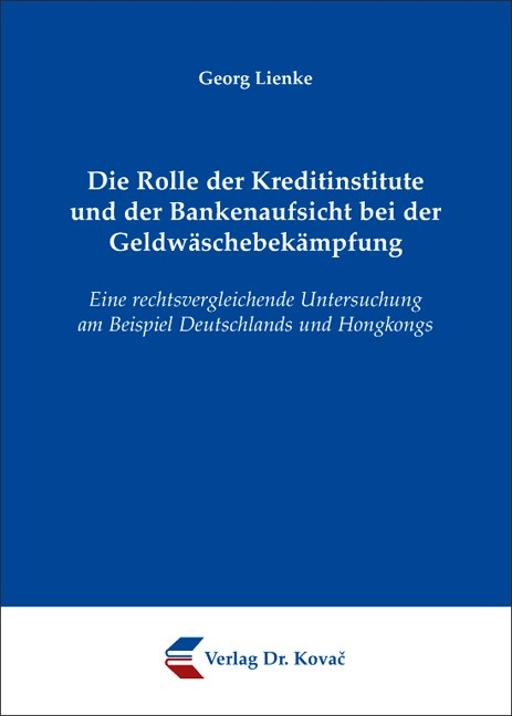Die Rolle der Kreditinstitute und der Bankenaufsicht bei der Geldwäschebekämpfung | Lienke, 2009 | Buch (Cover)