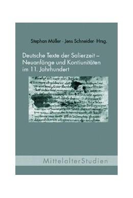 Abbildung von Müller / Schneider | Deutsche Texte der Salierzeit - Neuanfänge und Kontinuitäten im 11. Jahrhundert | 1. Aufl. 2010 | 2010 | 20