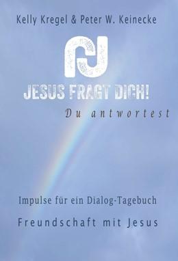 Abbildung von Kregel / Wilhelm Keinecke | Jesus fragt Dich! | 1. Auflage | 2018 | beck-shop.de