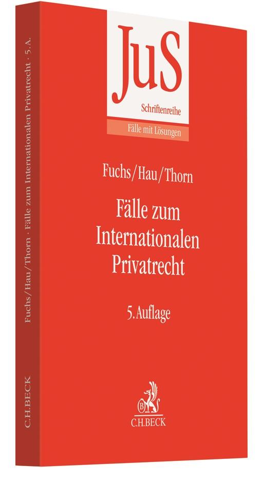Fälle zum Internationalen Privatrecht | Fuchs / Hau / Thorn | 5., neu bearbeitete Auflage, 2019 | Buch (Cover)