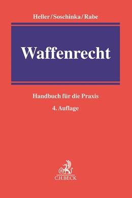 Abbildung von Heller / Soschinka | Waffenrecht | 4. Auflage | 2020 | beck-shop.de