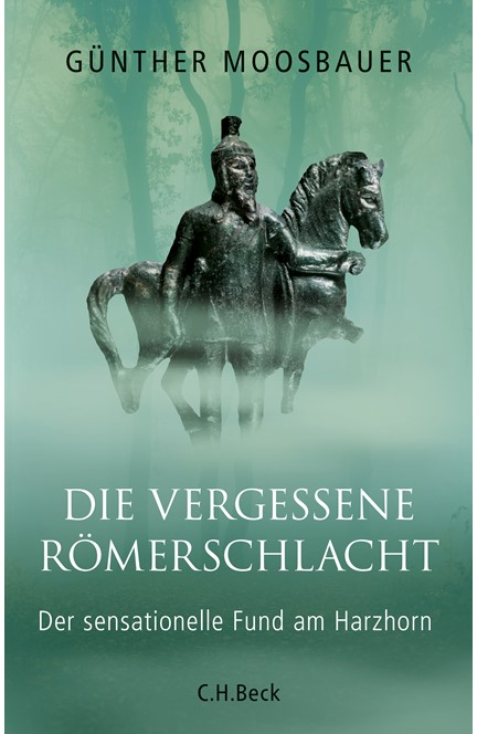 Cover: Günther Moosbauer, Die vergessene Römerschlacht