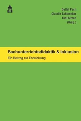Abbildung von Pech / Schomaker | Sachunterrichtsdidaktik & Inklusion | 1. Auflage | 2018 | beck-shop.de