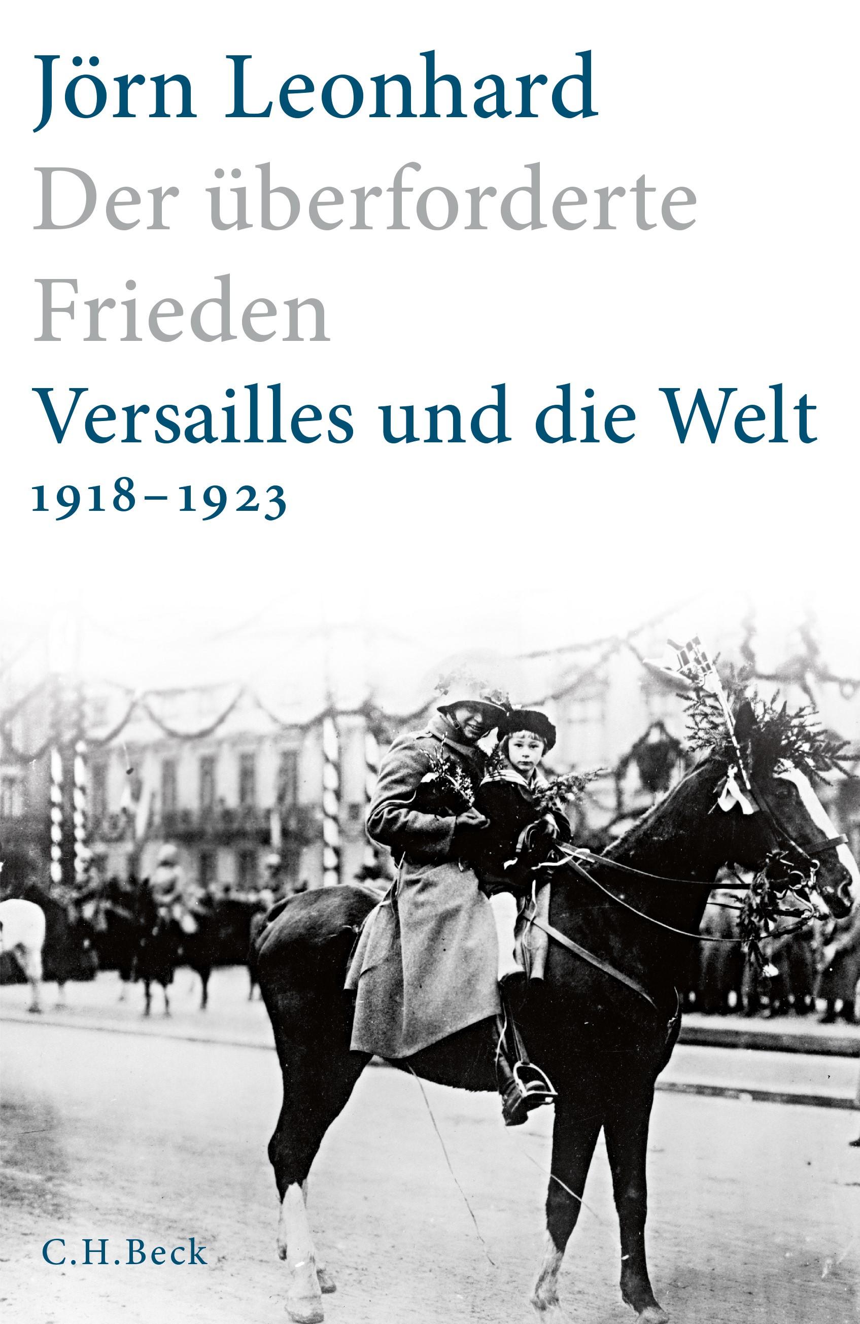 Der überforderte Frieden | Leonhard, Jörn, 2018 | Buch (Cover)