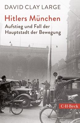 Abbildung von Large, David Clay   Hitlers München   2018   Aufstieg und Fall der Hauptsta...   6319