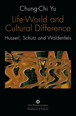 Abbildung von Yu | Life-World and Cultural Difference | 2019 | Husserl, Schutz and Waldenfels