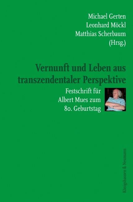 Abbildung von Gerten / Möckl / Scherbaum | Vernunft und Leben aus transzendentaler Perspektive | 2019